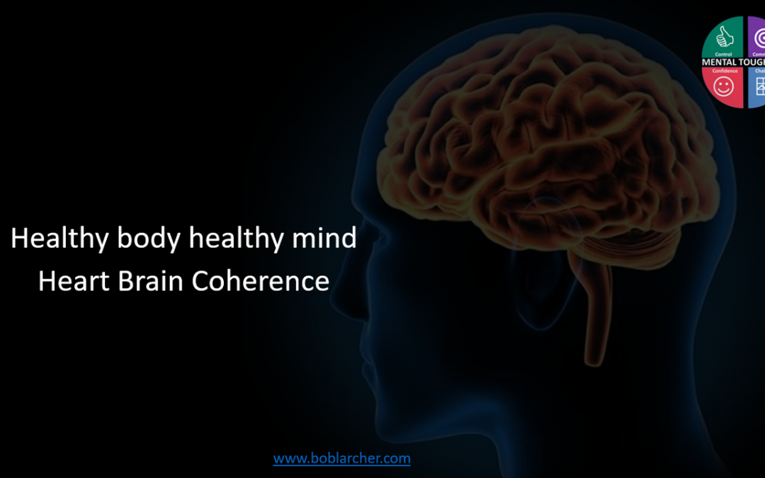 Healthy body healthy mind – Part 2 Heart Brain Coherence