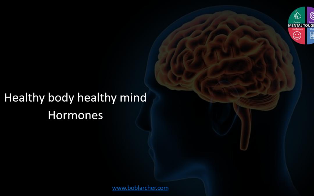 Healthy body healthy mind – Part 4 Hormones