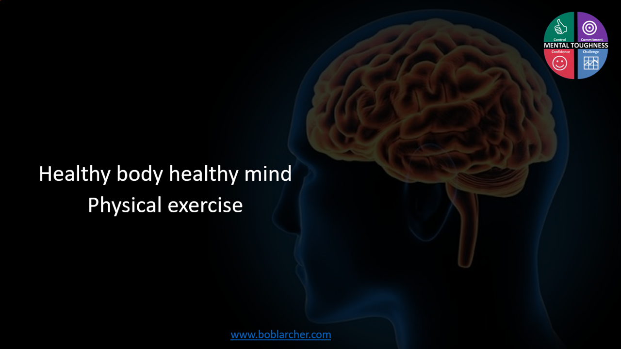 Healthy body healthy mind – Part 3 Physical exercise