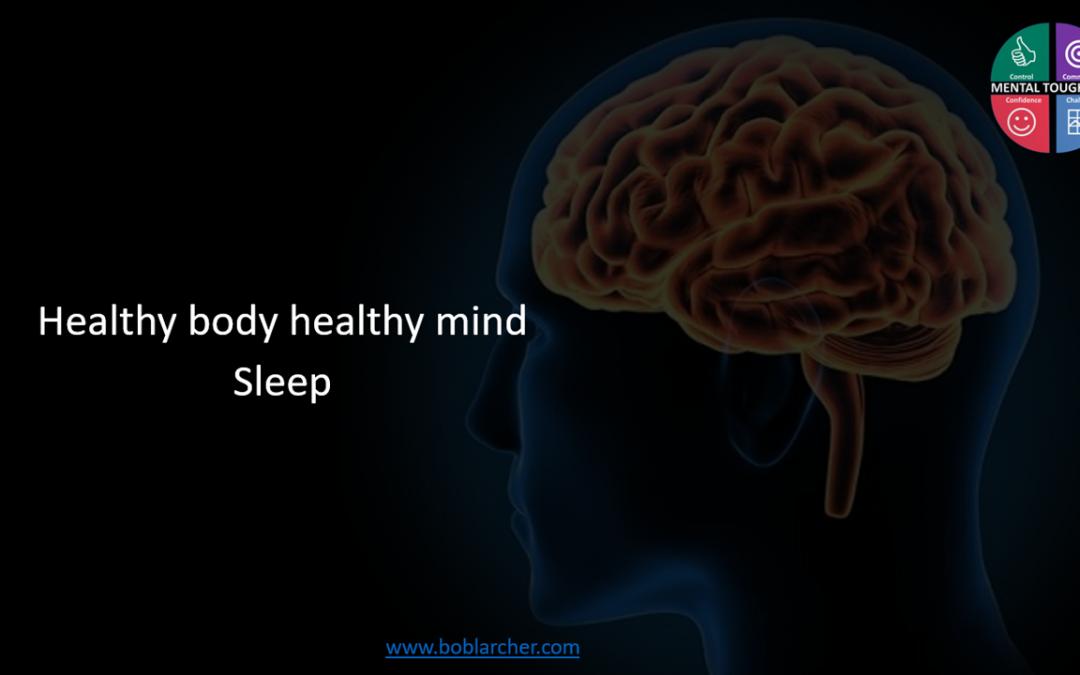 Healthy body healthy mind – Part 1 Sleep
