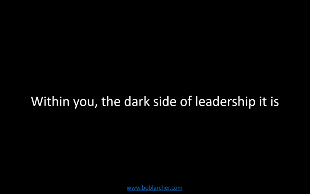 Leading from the dark side
