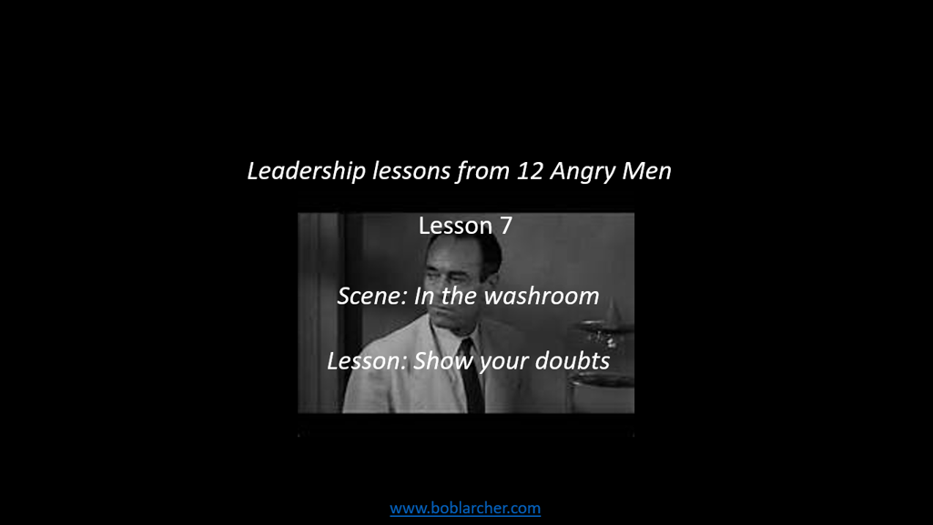 Leadership lessons from Twelve Angry Men – lesson 7