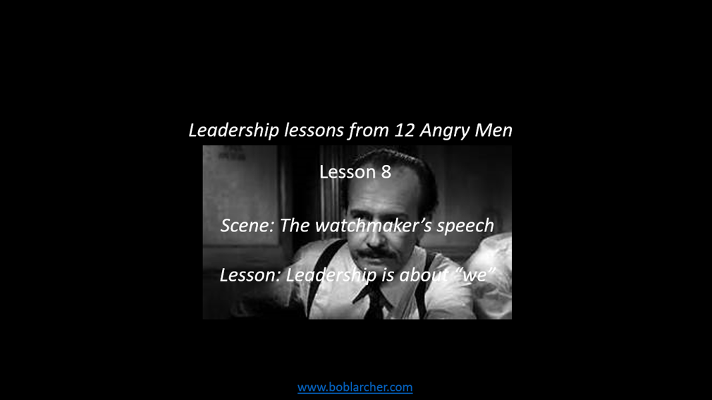 Leadership lessons from Twelve Angry Men – lesson 8